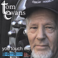 You Touch Me — Tom Evans
