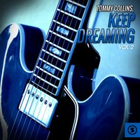 Keep Dreaming, Vol. 2 — Tommy Collins