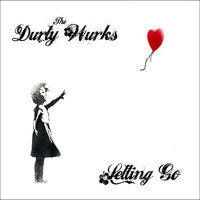 Letting Go — The Durty Wurks