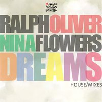 Dreams — Nina Flowers, Ralph Oliver