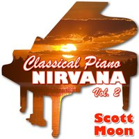 Classical Piano Nirvana Vol. 2 — Scott Moon