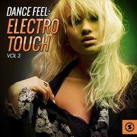 Dance Feel: Electro Touch, Vol. 3 — сборник