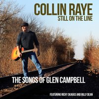 Still on the Line....the Songs of Glen Campbell — Collin Raye