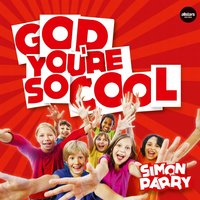 God You're So Cool — Simon parry