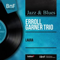 Laura — John Simmons, Erroll Garner Trio, Shadow Wilson