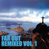 Far Out Remixed, Vol. 1 — сборник