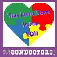 This Little Song Is for You — The Conductors