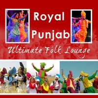 Royal Punjab - Ultimate Folk Lounge — Myuzic Pandits