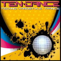 Ten Dance - Techno Hardstyle Trance — сборник
