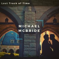 Lost Track of Time — Michael McBride