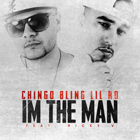 I'm the Man (feat. Ricky V) — Chingo Bling, Lil Ro, Lil Ro & Chingo Bling feat. Ricky V