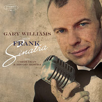 Gary Williams Meets Frank Sinatra — Gary Williams