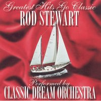Rod Stewart - Greatest Hits Go Classic — Classic Dream Orchestra