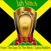 From the East to the West / Satta Riddim — Jah Stitch