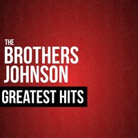 The Brothers Johnson Greatest Hits — The Brothers Johnson