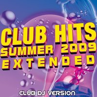 Club Hits Summer 2009 Extended — сборник