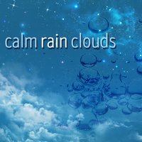 Calm Rain Clouds — Rain Sounds & White Noise