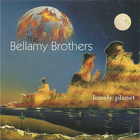 Lonely Planet — The Bellamy Brothers