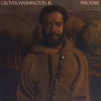 Paradise — Grover Washington, Jr.
