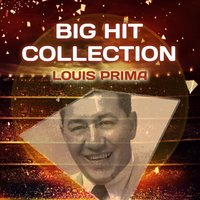 Big Hit Collection — Louis Prima