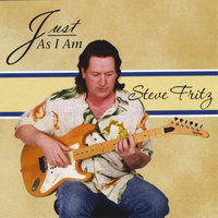 Just As I Am — Steve Fritz
