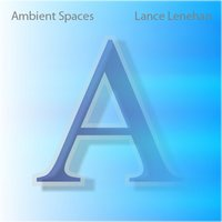 Ambient Spaces — Lance Lenehan