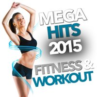 Mega Hits 2015 Fitness & Workout — сборник