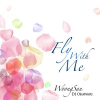 Fly with Me — Woong San, DJ Okawari