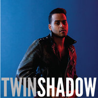 Confess — Twin Shadow