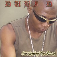Survival Of De Fittest — Dubi D