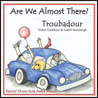Are We Almost There? — Troubadour