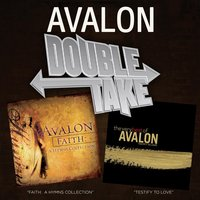 Double Take: Faith: A Hymns Collection & Testify To Love — Avalon
