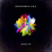 Mixed Up — Deviltears feat. V.B.A.