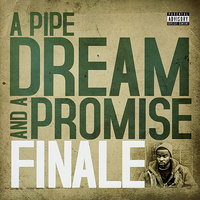A Pipe Dream and a Promise — Finale