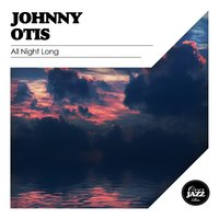 All Night Long — Johnny Otis