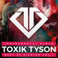 BEST OF Richter — Richter, Toxik Tyson