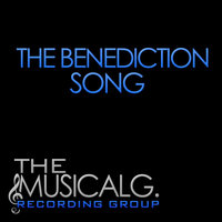 The Benediction Song — The MusicalG. Recording Group