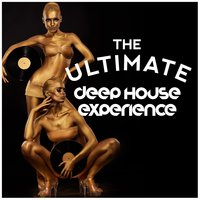 The Ultimate Deep House Experience — Ultimate Dance Hits, Dancefloor Hits 2015, Dance Chart, Dance Chart|Dancefloor Hits 2015|Ultimate Dance Hits