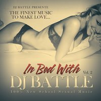 In Bed With DJ Battle, Vol. 2 — DJ Battle