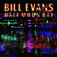 Half Moon Bay — Bill Evans