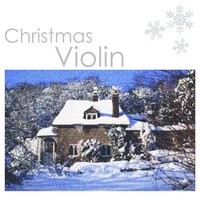 Violin Music for Christmas — The Christmas Violin