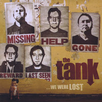 ...We Were Lost — The Tank