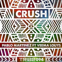 Crush — Pablo Martinez, Veema Louys