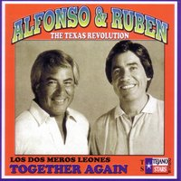 "Los Dos Meros Leones: Together Again — Alfonso & Ruben ""The Texas Revolution"""