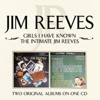 Girls I Have Known/ The Intimate Jim Reeves — Ирвинг Берлин, Jim Reeves