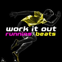 Work It Out: Running Beats — Running Songs Workout Music Club, Running Music Academy, Running Songs Workout Music Trainer, Running Songs Workout Music Trainer|Running Music Academy|Running Songs Workout Music Club