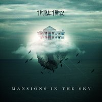 Mansions in the Sky — Triple Thr33