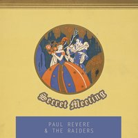 Secret Meeting — Paul Revere & The Raiders
