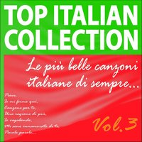 Top Italian Collection... Le più belle canzoni italiane di sempre..., Vol. 3 — сборник