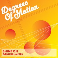 Shine On — Degrees Of Motion